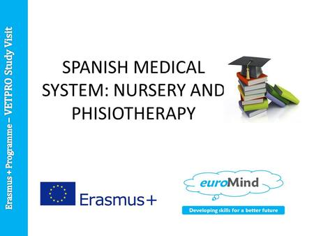 SPANISH MEDICAL SYSTEM: NURSERY AND PHISIOTHERAPY.