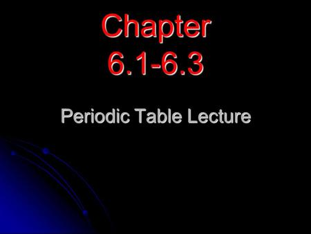 Chapter 6.1-6.3 Periodic Table Lecture. Do members of the same family, generally behave the same? Yes.