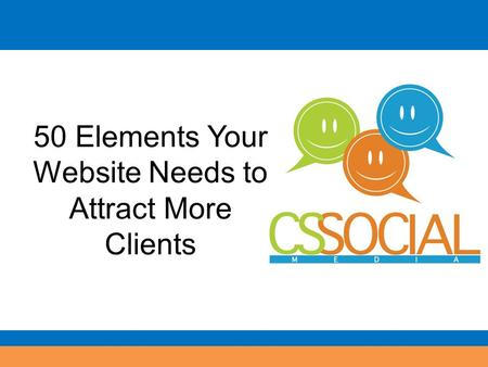 50 Elements Your Website Needs to Attract More Clients.