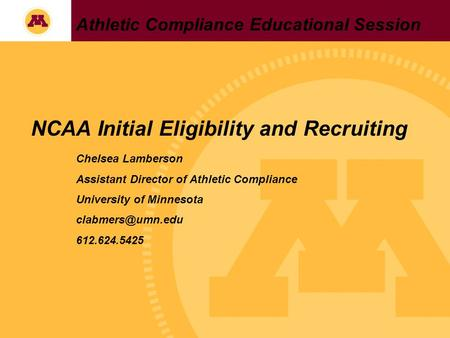Athletic Compliance Educational Session NCAA Initial Eligibility and Recruiting Chelsea Lamberson Assistant Director of Athletic Compliance University.
