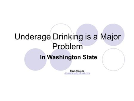 Underage Drinking is a Major Problem In Washington State Raul Almeida