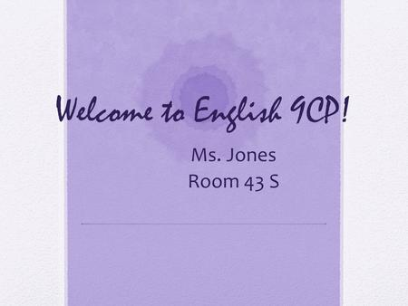 Welcome to English 9CP! Ms. Jones Room 43 S. 1) What's to come… Short Stories Poetry Non-fiction Outside reading Essay writing Grammar.