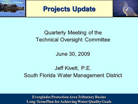 Everglades Protection Area Tributary Basins Long-Term Plan for Achieving Water Quality Goals Everglades Protection Area Tributary Basins Long-Term Plan.