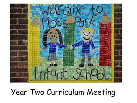 Year Two Curriculum Meeting. Please visit our new website