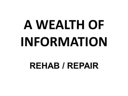 "A WEALTH OF INFORMATION REHAB / REPAIR. CONTRACTORS ADVICE CALL HIM - DON'T EMAIL YOU PREPARE FOR PHONE CALL DO NOT CALL WHILE DRIVING ""TAKE NOTES!"" CALL."