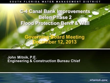 C-4 Canal Bank Improvements Belen Phase 2 Flood Protection Berm & Wall John Mitnik, P.E. Engineering & Construction Bureau Chief John Mitnik, P.E. Engineering.