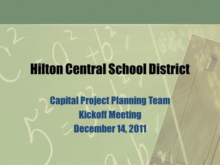 Hilton Central School District Capital Project Planning Team Kickoff Meeting December 14, 2011.