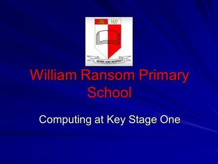 William Ransom Primary School Computing at Key Stage One.