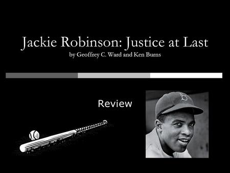 Jackie Robinson: Justice at Last by Geoffrey C. Ward and Ken Burns