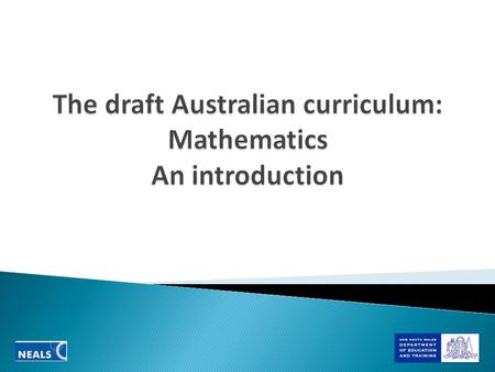 Mathematics K-6  Number  Patterns and algebra  Data  Measurement  Space and geometry Draft Australian Curriculum  Number and algebra  Measurement.