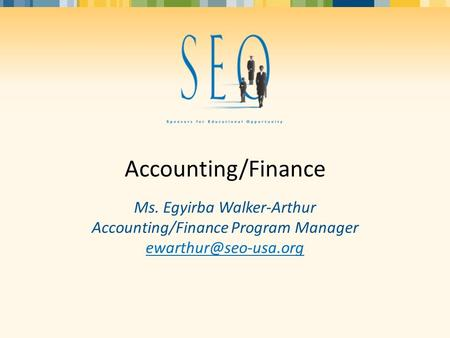 Accounting/Finance Ms. Egyirba Walker-Arthur Accounting/Finance Program Manager