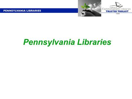 Pennsylvania Libraries. Introduction Many people, offices and governing bodies are involved in creating, maintaining and improving library service in.