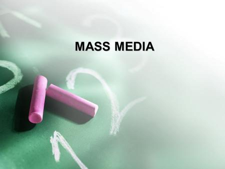 MASS MEDIA. 1. Press (newspapers and periodical) 2. Radio 3. Television 4. Internet Mass media branches.