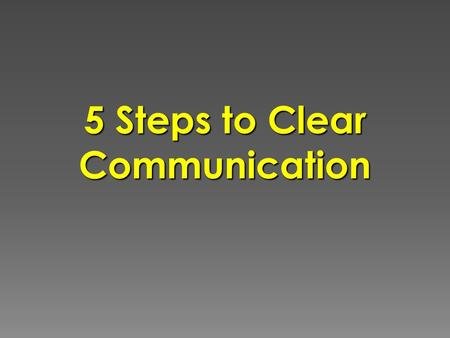5 Steps to Clear Communication. David Lupberger  303-442-3702.
