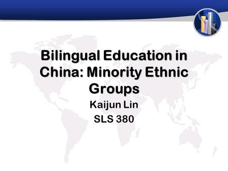 Bilingual Education in China: Minority Ethnic Groups