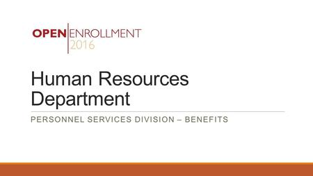 Human Resources Department PERSONNEL SERVICES DIVISION – BENEFITS.