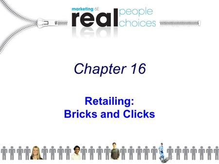 Chapter 16 Retailing: Bricks and Clicks. Copyright 2009 Pearson Education, Inc. Publishing as Prentice Hall16-2 Chapter Objectives  Define retailing;