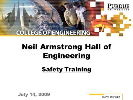 July 14, 2009 Neil Armstrong Hall of Engineering Safety Training.