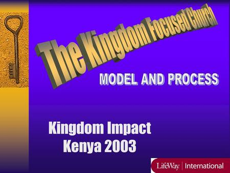 Kingdom Impact Kenya 2003. The Kingdom-Focused Church Model And Process Biblical Principles Church Culture Church Practice Five Functions Acts 2:38-47.