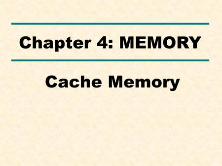 Cache Memory Chapter 4: MEMORY. 1.Define Hit and Miss? 2.What is the role of cache memory in pipeline?
