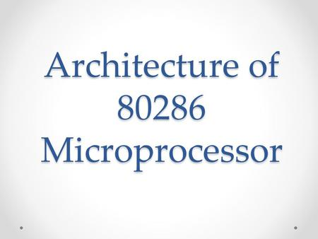 Architecture of Microprocessor
