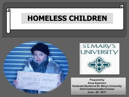 HOMELESS CHILDREN. The term of homeless children means children who not have a fixed, safe, secure and regular night time home due to loss of housing.