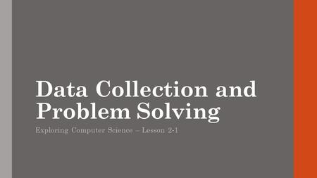 Data Collection and Problem Solving