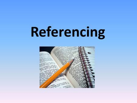 Referencing. BSSS 4.3.12.1 Plagiarism Plagiarism is the copying, paraphrasing or summarising of work, in any form, without acknowledgement of sources,