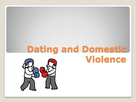 Dating and Domestic Violence