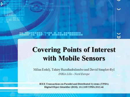 Covering Points of Interest with Mobile Sensors Milan Erdelj, Tahiry Razafindralambo and David Simplot-Ryl INRIA Lille - Nord Europe IEEE Transactions on.