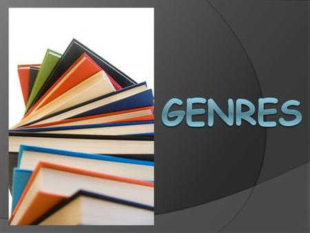 """Genre"" means type. Genres Genres EVERYWHERE!  Did you know that there are different genres of art, music, movies, and literature?  What music genre."