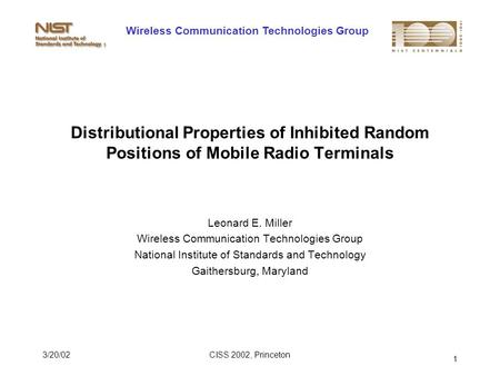Wireless Communication Technologies Group 3/20/02CISS 2002, Princeton 1 Distributional Properties of Inhibited Random Positions of Mobile Radio Terminals.