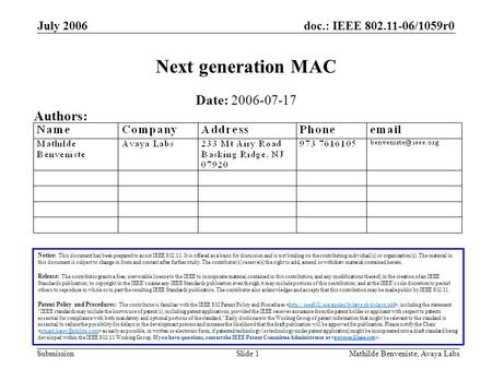 doc.: IEEE 802.11-06/1059r0 Submission July 2006 Mathilde Benveniste, Avaya LabsSlide 1 Next generation MAC Notice: This document has been prepared to.