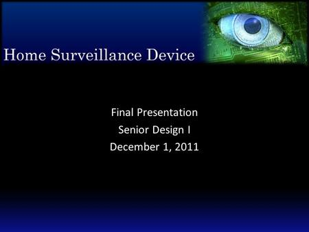 Final Presentation Senior Design I December 1, 2011.