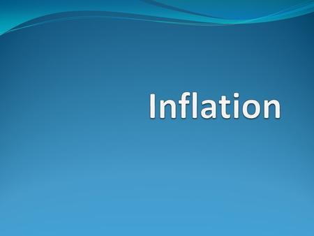 Overview The causes of inflation Types of inflation The costs of inflation Ways to control inflation Consumer Price Index - CPI.