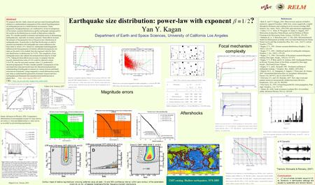 Earthquake size distribution: power-law with exponent ? Yan Y. Kagan Department of Earth and Space Sciences, University of California Los Angeles Abstract.