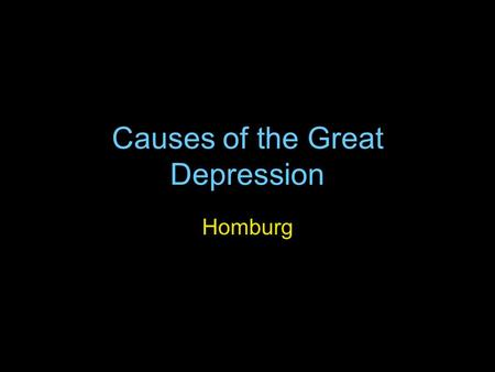 Causes of the Great Depression Homburg. Inflation Most Europeans countries emerged from WWI with inflated currencies After German hyper-inflation, Europeans.