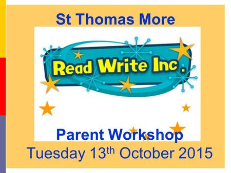 12/14/2015 Parent Workshop Tuesday 13 th October 2015 St Thomas More.