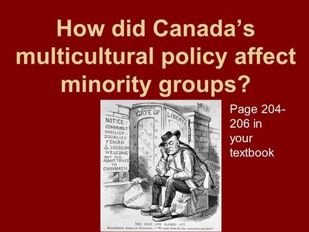 minority group and multiculturalism Gement of ethnic and cultural diversity through policies which promote ethnic and  cultural minority groups' participa- tion in, and access to the resources of.