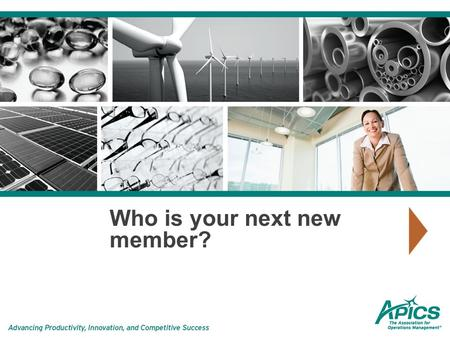 Who is your next new member?. Membership matters We need members We need growth We need the energy that new members can bring! WHERE ARE THEY COMING FROM?
