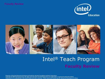 Programs of the Intel Education Initiative are funded by the Intel Foundation and Intel Corporation. Copyright © 2009 Intel Corporation. All rights reserved.