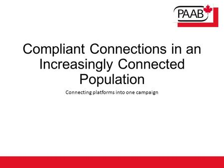 Compliant Connections in an Increasingly Connected Population Connecting platforms into one campaign.