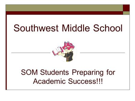 Southwest Middle School SOM Students Preparing for Academic Success!!!