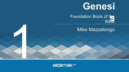 Foundation Book of the Bible Mike Mazzalongo Genesi s 1.