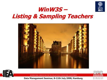 Data Management Seminar, 8-11th July 2008, Hamburg WinW3S – Listing & Sampling Teachers.