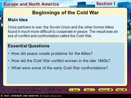 Europe and North America Section 1 Essential Questions How did peace create problems for the Allies? How did the Cold War conflict worsen in the late 1940s?