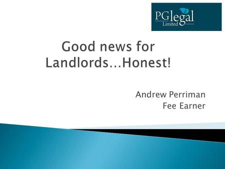 Andrew Perriman Fee Earner. Superstrike – what it did for Landlords Implemented draconian measures in relation to Tenancy Deposits Amendments were made.