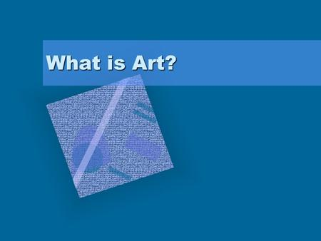 What is Art?. How do we judge art? Monetary Value Personal Opinion The Opinion of Experts On Technical Accuracy On the works ability to shock On the works.