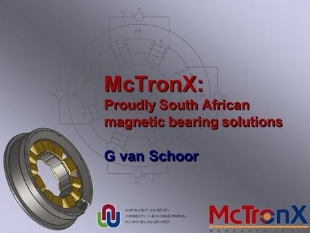 McTronX: Proudly South African magnetic bearing solutions G van Schoor.