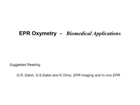 EPR Oxymetry - Biomedical Applications